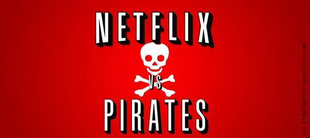 Netflix Eliminates Piracy
